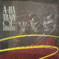 A-ha: Train Of Thought