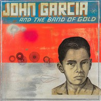 Garcia, John: John Garcia & the band of gold