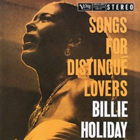 Holiday, Billie: Songs For Distingue Lovers