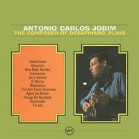Jobim, Antonio Carlos: Composer of Desafinado Plays