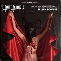 Twin Temple: Twin Temple (Bring You Their Signature Sound.... Satanic Doo-Wop)