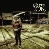 Mute Gods: Atheists & Believers
