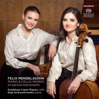Mendelssohn, Felix: Piano & Cello works on period instruments