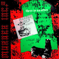 Murder Inc. III: There Is No After