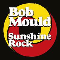 Mould, Bob: Sunshine rock
