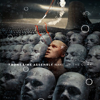 Front Line Assembly: Wake up the Coma