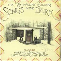Wainwright Sisters: Songs In The Dark