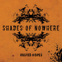 Shades Of Nowhere: Rusted Hopes