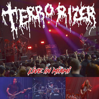 Terrorizer: Live In Miami