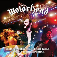 Motörhead: Better Motörhead Than Dead - Live At Hammersmith