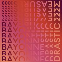 Bayonne: Drastic measures