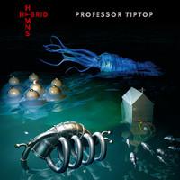 Professor Tip Top: Hybrid Hymns