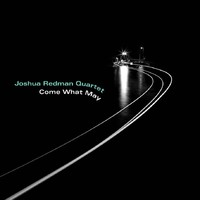 Redman, Joshua: Come What May