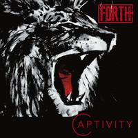 Forth: Captivity