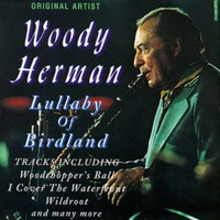 Herman, Woody: Lullaby of Birdland