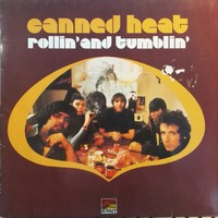Canned Heat: Rollin' And Tumblin'