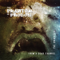 Phantom Of Phobos: From a Dead Channel / The Uninvited