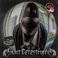 Count Catastrophic: The Multi-Platinum Selling Debut Album By Count Catastrophic
