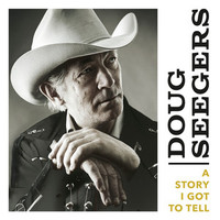 Seegers, Doug: A Story I Got to Tell