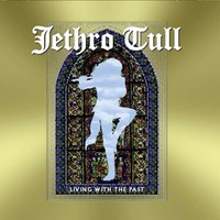 Jethro Tull : Living With the Past