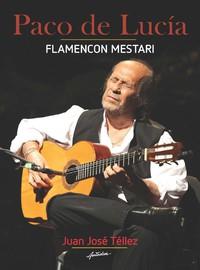 De Lucia, Paco: Paco de Lucía, Flamencon mestari