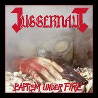 Juggernaut: Baptism under fire