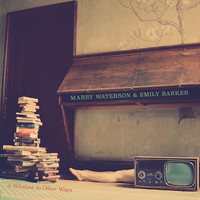Marry Waterson & Emily Barker: A window to other ways