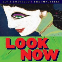 Costello, Elvis / Costello, Elvis & Imposters : Look now