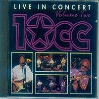 10cc: Live In Concert - Volume Two