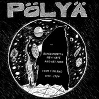 V/A: Pölyä - Experimental New Wave and Art Punk from Finland 1979-1984