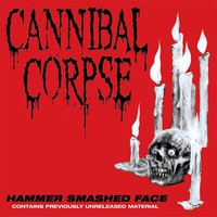Cannibal Corpse: Hammer Smashed Face