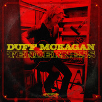 McKagan, Duff: Tenderness