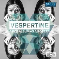 Orchestra Of Nationaltheater Mannheim: Björk Vespertine: a pop album as an opera