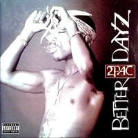 2Pac: Better Dayz