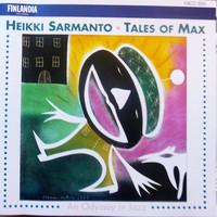 Sarmanto, Heikki: Tales Of Max: An Odyssey In Jazz