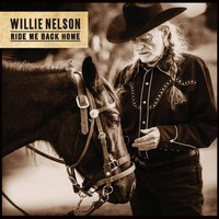 Nelson, Willie: Ride me back home