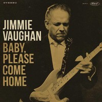 Vaughan, Jimmie: Baby Please Come Home