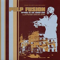 V/A: Pulp Fusion: Return To The Tough Side