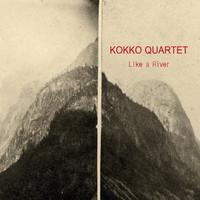 Kokko Quartet: Like A River