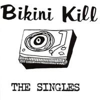 Bikini Kill: Singles