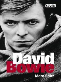 Bowie, David / Spitz, Marc : David Bowie
