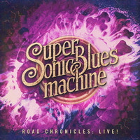 Supersonic Blues Machine: Road Chronicles: LIVE