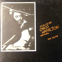 Dolphy, Eric: Focus On: Chico Hamilton