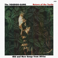 Voodoo Gang: Return Of The Turtle - Old And New Songs From Africa