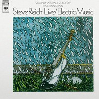 Reich, Steve: Live/Electric Music