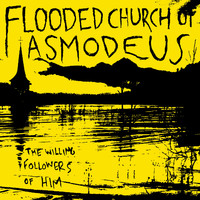 Flooded Church Of Asmodeus: Willing Followers Of HIM