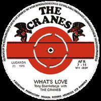 Cranes (Uganda): What's Love / Joy