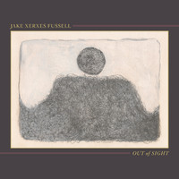 Fussell, Jake Xerxes: Out of sight