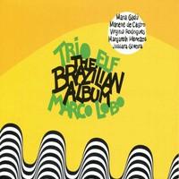 Trio Elf: The brazilian album