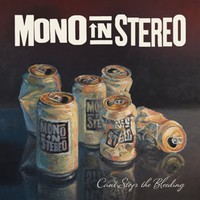 Mono In Stereo: Can't stop the bleeding